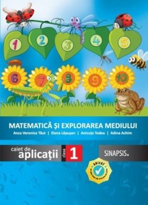 Caiet de aplicații - Matematică și explorarea mediului - clasa I