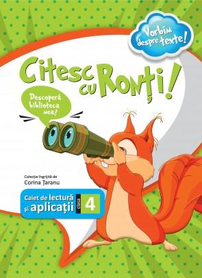 Citesc cu Ronți - caiet de lectură și aplicații pentru clasa a IV-a
