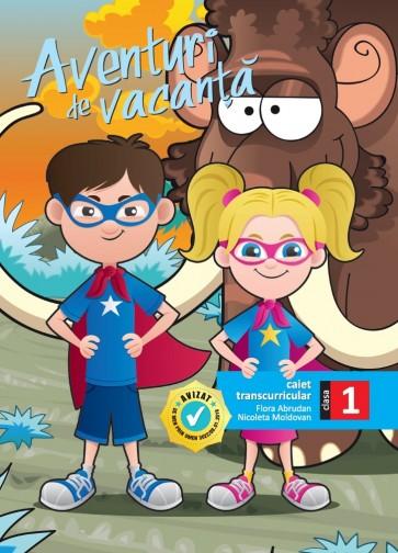 Aventuri de vacanță - caiet transcurricular pentru clasa I