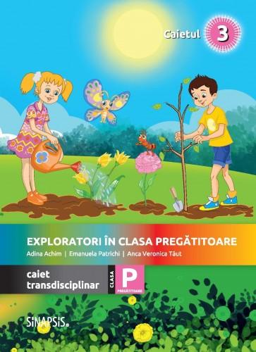 Exploratori în clasa pregătitoare - caiet integrat 3