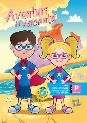 Aventuri de vacanță - caiet transcurricular pentru clasa pregătitoare