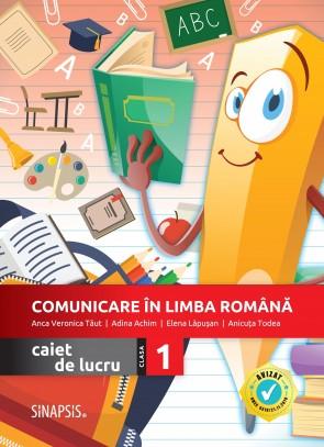 Comunicare in limba romana - caiet de lucru pentru clasa I >>NOU